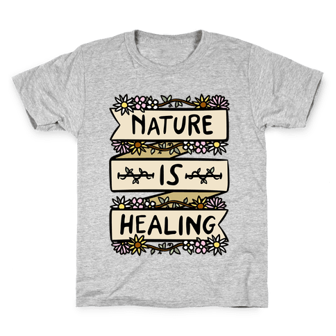 Nature Is Healing Kids T-Shirt