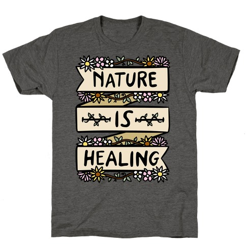 Nature Is Healing T-Shirt