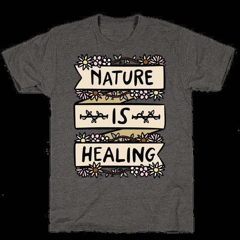 Nature Is Healing Mens/Unisex T-Shirt