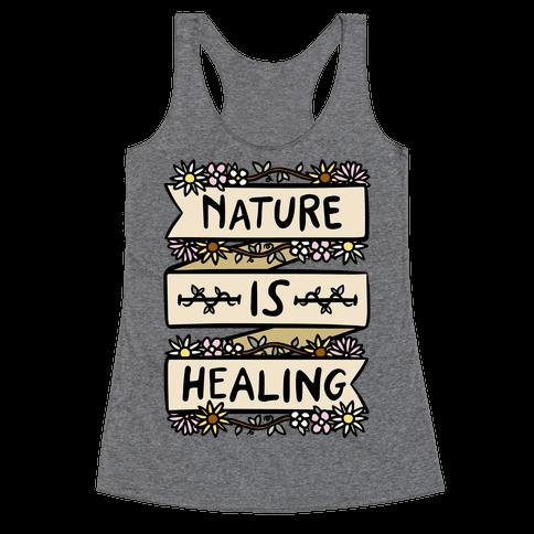 Nature Is Healing Racerback Tank Top