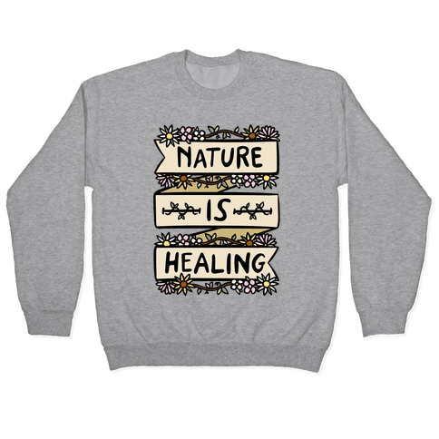 Nature Is Healing Pullover