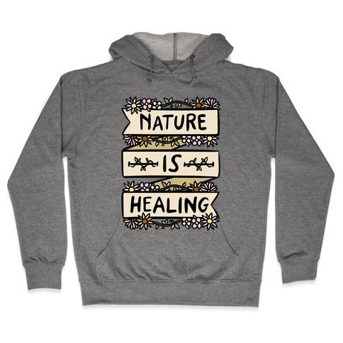 Nature Is Healing Hooded Sweatshirt