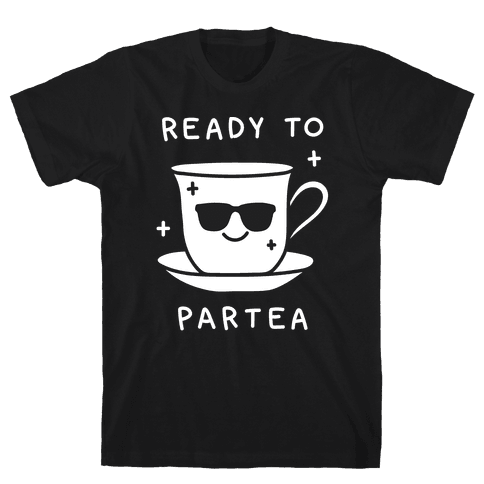 Ready To Partea Mens T-Shirt