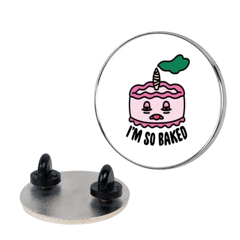 I'm So Baked (Cake) Pin