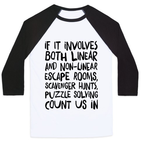 If It Involves Escape Rooms Count Me In (Group Shirt) Baseball Tee