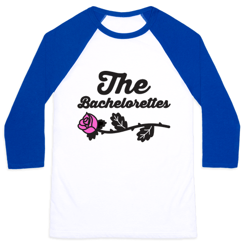 The Bachelorettes Baseball Tee
