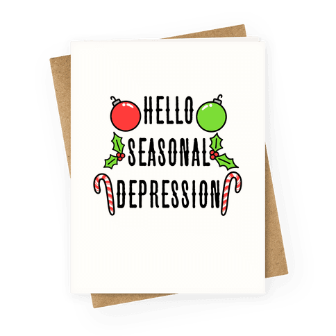 Hello Seasonal Depression Greeting Card