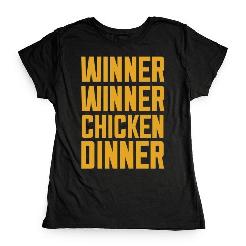Winner Winner Chicken Dinner Womens T-Shirt