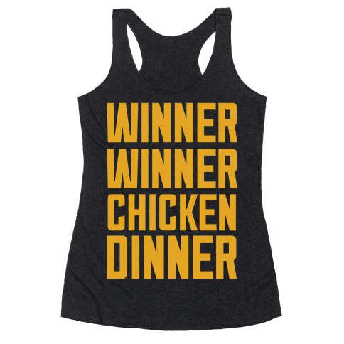 Winner Winner Chicken Dinner Racerback Tank Top