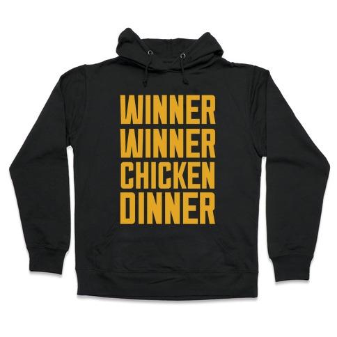 Winner Winner Chicken Dinner Hooded Sweatshirt