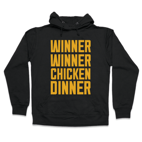 Winner Winner Chicken Dinner Hooded Sweatshirt