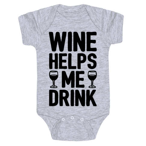 Wine Helps Me Drink Baby Onesy