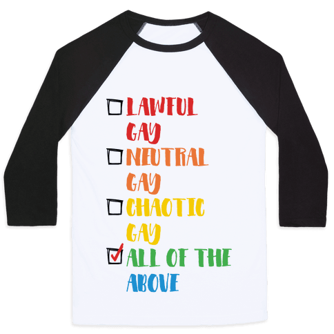 Lawful Gay Neutral Gay Chaotic Gay Baseball Tee