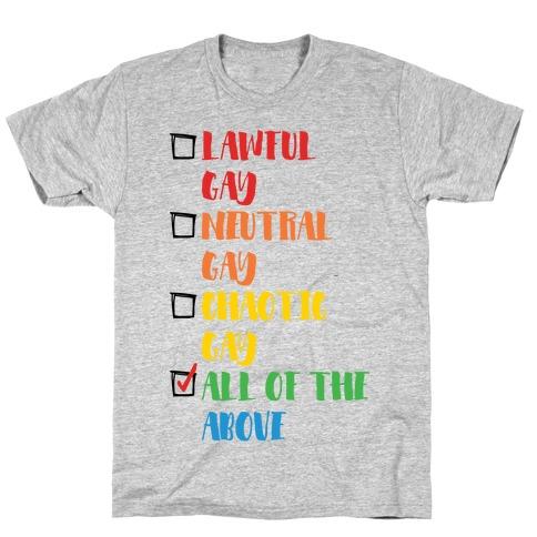 Lawful Gay Neutral Gay Chaotic Gay T-Shirt