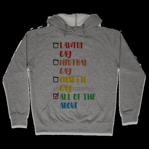 Lawful Gay Neutral Gay Chaotic Gay Hooded Sweatshirt
