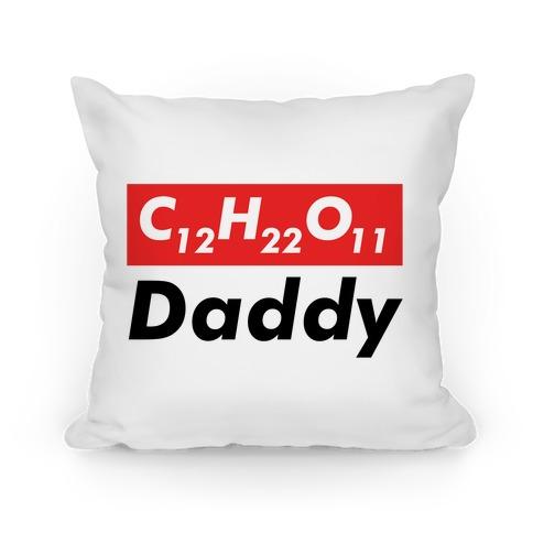 C12H22O11 (sugar) Daddy Pillow
