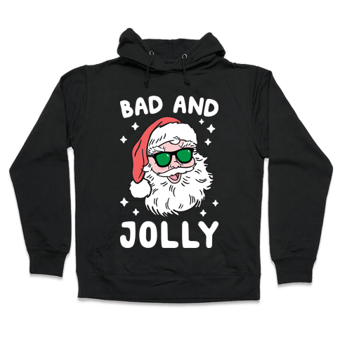Bad And Jolly Hooded Sweatshirt