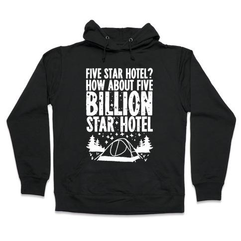 Five Billion Star Hotel Hooded Sweatshirt