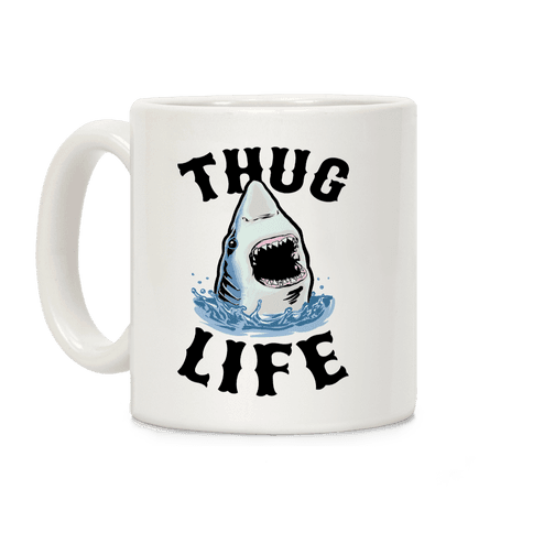 Thug Life Shark Coffee Mug
