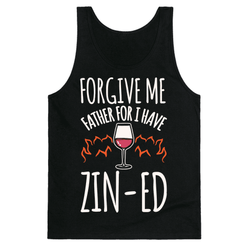Forgive Me Father For I Have Zin-ed White Print Tank Top