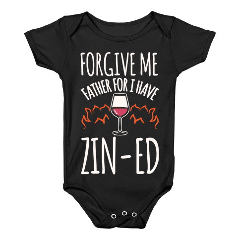 Forgive Me Father For I Have Zin-ed White Print Baby Onesy