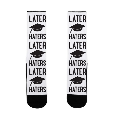 Later Haters Graduation Sock