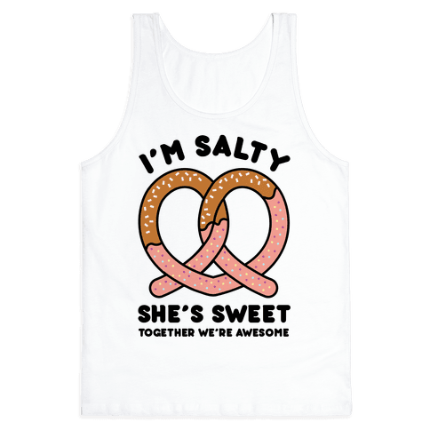I'm Salty She's Sweet Tank Top