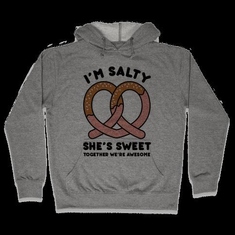 I'm Salty She's Sweet Hooded Sweatshirt