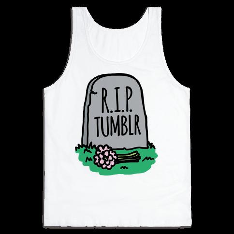 R.I.P. Tumblr Tank Top