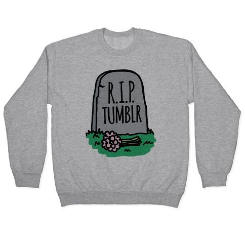 R.I.P. Tumblr Pullover