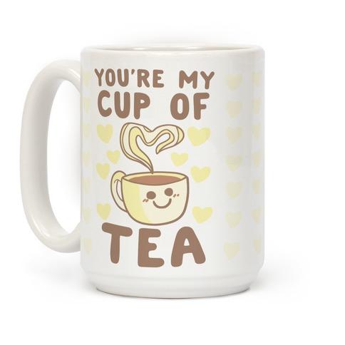 You're My Cup of Tea Coffee Mug