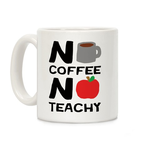 No Coffee No Teachy Teacher Coffee Mug