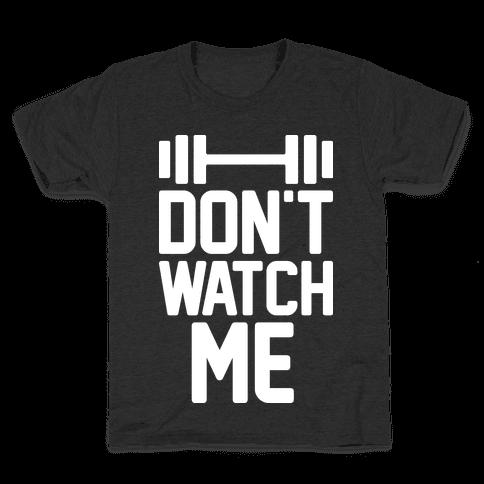Don't Watch Me Lifting Kids T-Shirt