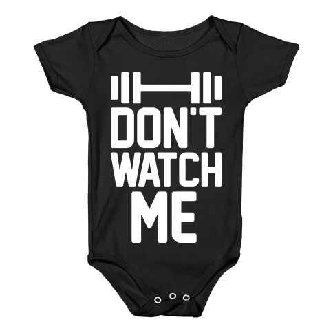 Don't Watch Me Lifting Baby Onesy
