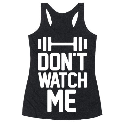 Don't Watch Me Lifting Racerback Tank Top