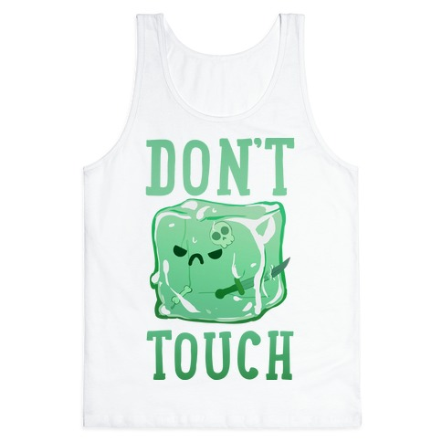 Don't Touch The Gelatinous Cube Tank Top