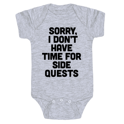 Sorry, I Don't Have Time for Sidequests Baby Onesy
