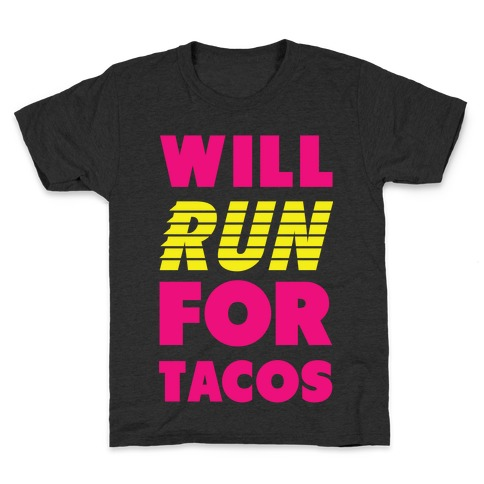 Will Run For Tacos Kids T-Shirt