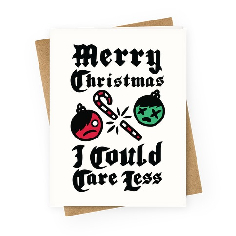 Merry Christmas, I Could Care Less Greeting Card