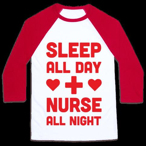 Sleep All Day Nurse All Night Baseball Tee