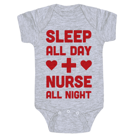 Sleep All Day Nurse All Night Baby Onesy