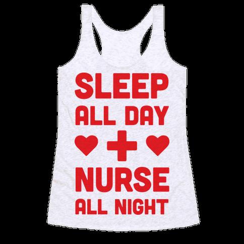Sleep All Day Nurse All Night Racerback Tank Top