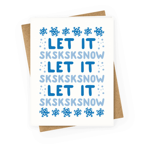 Let It Sksksksnow Parody Greeting Card