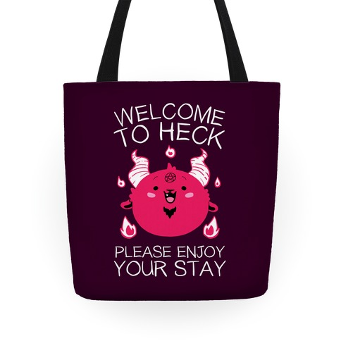 Welcome To Heck, Please Enjoy Your Stay Tote
