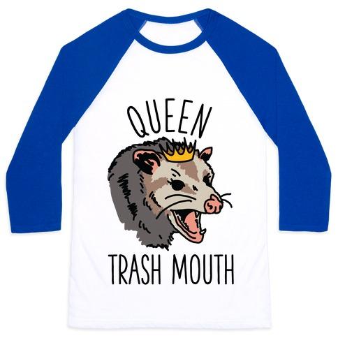 Queen Trash Mouth Baseball Tee