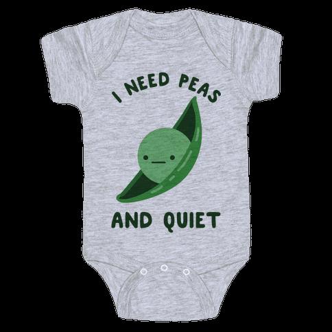 I Need Peas And Quiet Baby Onesy