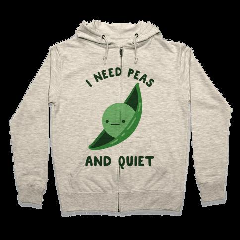 I Need Peas And Quiet Zip Hoodie