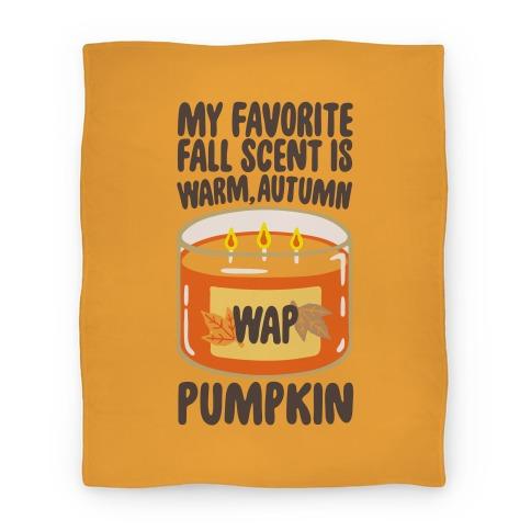 My Favorite Fall Scent Is Warm Autumn Pumpkin Parody Blanket