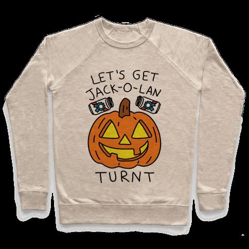Let's Get Jack-O-Lanturnt Pullover