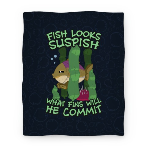 Fish Looks Suspish What Fins Will He Commit Blanket